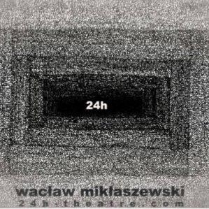 24h performance Wacław Mikłaszewski Isyrius